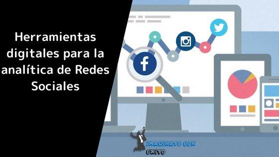 Herramientas digitales para la analítica de Redes Sociales