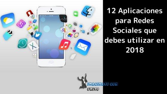 12 Aplicaciones ios para Redes Sociales que debes utilizar en 2018